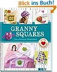 Granny Squares: Die schönsten Häkelid...