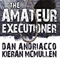 The Amateur Executioner: Enoch Hale Meets Sherlock Holmes (       UNABRIDGED) by Dan Andriacco, Kieran McMullen Narrated by Martyn Clements