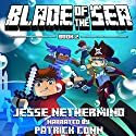Blade of the Sea, Book 2: A Children's Survival Unofficial Minecraft Book Audiobook by Jesse Nethermind Narrated by Patrick Conn
