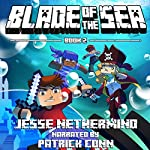 Blade of the Sea, Book 2: A Children's Survival Unofficial Minecraft Book | Jesse Nethermind
