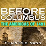 Before Columbus: The Americas of 1491 | Charles C. Mann