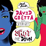 David Guetta-Shot Me Down (feat. Skylar Grey)