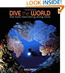 Dive the World: The Most Fascinating...