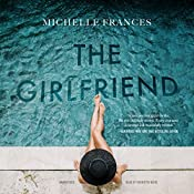The Girlfriend | [Michelle Frances]