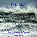 The Sea - An Element in Verse: Volume 1  by Alfred Lord Tennyson, Algernon Charles Swinburne, John Keats, Percy Bysshe Shelley Narrated by Gideon Wagner, Ghizela Rowe