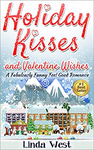 Holiday Kisses and Valentine Wishes: A Fabulous Feel Good Holiday Romance (Love on Kissing Bridge Mountain Book 2)