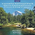 Yosemite National Park, Sierra National Forest, Fresno & King's Canyon Audiobook by Matt Purdue, Wilbur Morrison Narrated by Robin Lynn Griffith