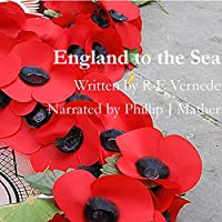 England to the Sea (       UNABRIDGED) by R. E. Vernede Narrated by Phillip J. Mather