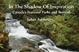 img - for In the Shadow of Inspiration: Canada's National Parks and Beyond book / textbook / text book