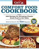 img - for Comfort Food Cookbook: 230 Recipes for Bringing Classic Good Food to the Table (Grit Magazine) book / textbook / text book