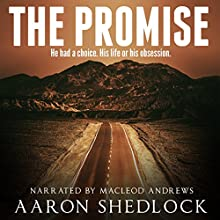 The Promise Audiobook by Aaron Shedlock Narrated by MacLeod Andrews