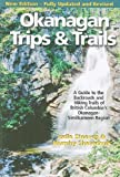 img - for Okanagan Trips and Trails: A Guide to the Backroads and Hiking Trails of British Columbia's Okanagan-Similkameen Region book / textbook / text book