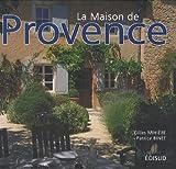 echange, troc Gilles Mihière, Patrice Binet - La Maison de Provence