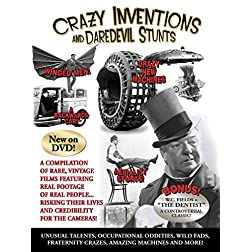 Crazy Inventions and Daredevil Stunts