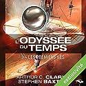 Les Premiers nés (L'Odyssée du Temps 3) Audiobook by Arthur C. Clarke Narrated by Arnauld Le Ridant