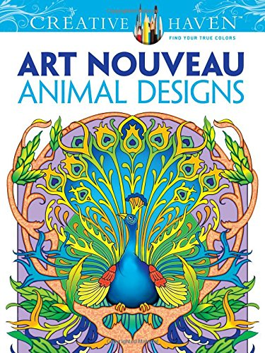 Dover Creative Haven Art Nouveau Animal Designs Coloring Book (Adult Coloring), Noble, Marty