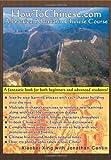 Xiaobei Xing HowToChinese.com: A Practical Mandarin Chinese Course: 1