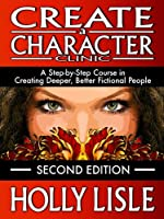 Create A Character Clinic: A Step-By Step Course in Creating Deeper, Better Fictional People (English Edition)