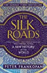 The Silk Roads : A New History of the...