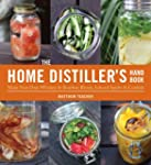 The Home Distiller's Handbook: Make Y...