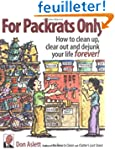For Packrats Only: How to Clean Up, C...