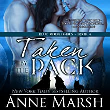 Taken by the Pack Audiobook by Anne Marsh Narrated by Emily C. Michaels