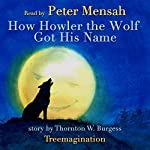 How Howler the Wolf Got His Name: Stories of Mother West Wind, Book 1 | Thornton Burgess