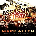 The Assassin's Betrayal Audiobook by Mark Allen Narrated by Chris Rice
