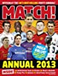 Match Annual 2013: From the Makers of the UK's Bestselling Football Magazine