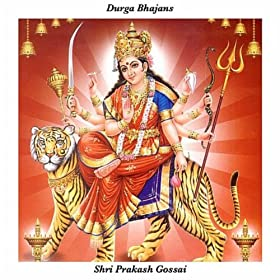 Amazon.com: Durga Bhajans: Shri Prakash Gossai: MP3 Downloads