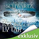 Die Krone von Lytar (Die Lytar-Chronik 1) Audiobook by Richard Schwartz Narrated by Michael Hansonis