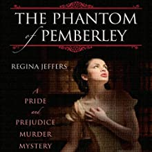 The Phantom of Pemberley: A Pride and Prejudice Murder Mystery Audiobook by Regina Jeffers Narrated by Rebecca Courtney