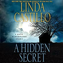 A Hidden Secret: A Kate Burkholder Short Story (       UNABRIDGED) by Linda Castillo Narrated by Kathleen McInerney