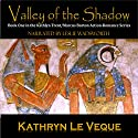 Valley of the Shadow: Book 1 Audiobook by Kathryn Le Veque Narrated by Leslie Wadsworth