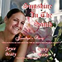 Jessalyn's Story: Sunshine in the South, Book 2 Audiobook by Patty Beaty, Joyce Beaty Narrated by Grant Pennington