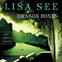Dragon Bones: A Red Princess Mystery (       UNABRIDGED) by Lisa See Narrated by Janet Song