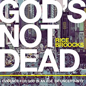 God's Not Dead: Evidence for God in an Age of Uncertainty | [Rice Broocks]