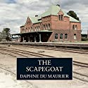 The Scapegoat Audiobook by Daphne du Maurier Narrated by Paul Shelley