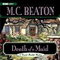 Death of a Maid Audiobook by M. C. Beaton Narrated by Graeme Malcolm