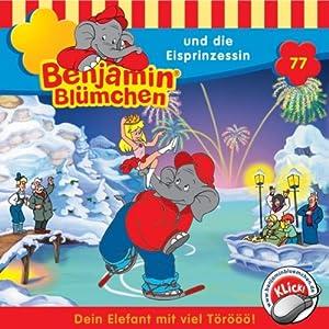 Benjamin und die Eisprinzessin (Benjamin Blümchen 77) Hörspiel