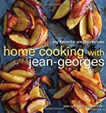 by Vongerichten, Jean-Georges, Ko, Genevieve Home Cooking with Jean-Georges: My Favorite Simple Recipes (2011) Hardcover