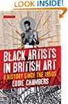 Black Artists in British Art: A Histo...