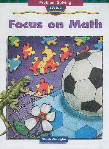 Focus on Math: Problem Solving, Level C (Steck-Vaughn Focus on Math (Level C)), Buch