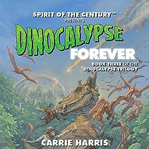 Dinocalypse Forever Audiobook