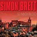 So Much Blood Audiobook by Simon Brett Narrated by Simon Brett