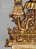 Collecting Paradise: Buddhist Art of Kashmir and Its Legacies