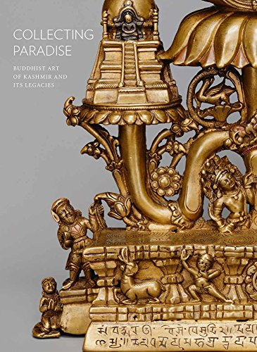 Collecting Paradise: Buddhist Art of Kashmir and Its Legacies PDF