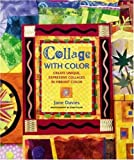 img - for Collage with Color: Create Unique, Expressive Collages in Vibrant Color book / textbook / text book