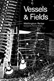 img - for Vessels and Fields by Wellington Reiter (1999) Paperback book / textbook / text book