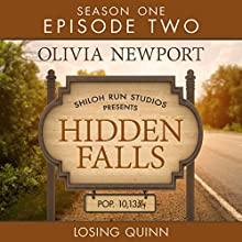 Losing Quinn: Hidden Falls, Episode 2 Audiobook by Olivia Newport Narrated by Rebecca Gallagher